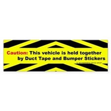 Caution... Duct Tape &... (Bumper Sticker)