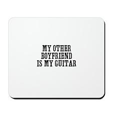 my other boyfriend is my guit Mousepad