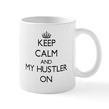 Keep Calm and My Hustler ON Mugs