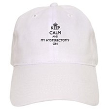 Keep Calm and My Hysterectomy ON Baseball Cap