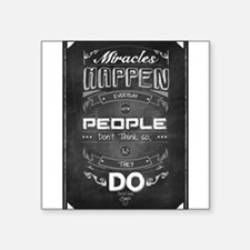 Miracles happen everyday Forre Sticker