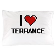 I Love Terrance Pillow Case