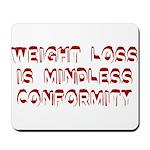Mindless Conformity Mousepad