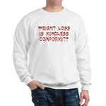 Mindless Conformity Sweatshirt
