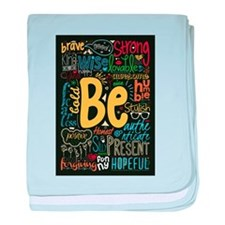 Be Positive, Nice, Brave and many mor baby blanket