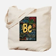 Be Positive, Nice, Brave and many more In Tote Bag