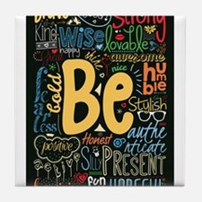 Be Positive, Nice, Brave and many mor Tile Coaster