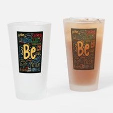 Be Positive, Nice, Brave and many m Drinking Glass