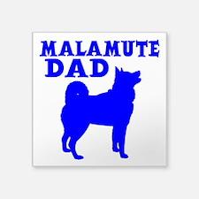 """MALAMUTE DAD Square Sticker 3"""" x 3"""""""