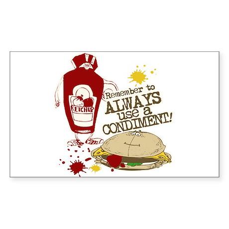 Always Use A Condiment, funny Sticker (Rectangular