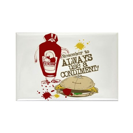 Always Use A Condiment, funny Rectangle Magnet (10