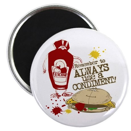 Always Use A Condiment, funny Magnet
