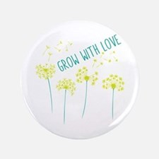 Grow With Love Button