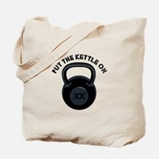 Put Kettle On Tote Bag