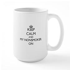 Keep Calm and My Nonsmoker ON Mugs