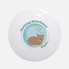 Getting Nowhere Ornament (Round)