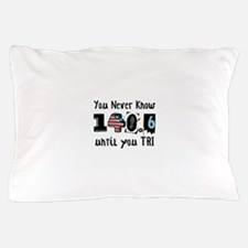 You Never Know Pillow Case