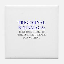 Cool Trigeminal neuralgia Tile Coaster