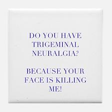 Cute Trigeminal neuralgia Tile Coaster