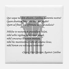 """""""Quo usque tandem..."""" Tile Coaster"""