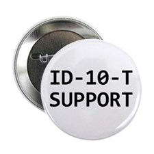 "ID-10-T support 2.25"" Button (100 pack)"
