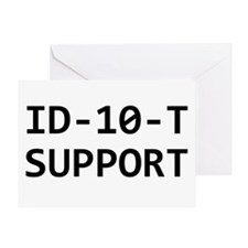 ID-10-T support Greeting Card