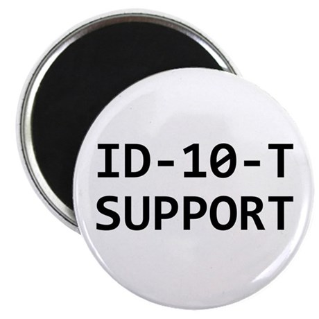 """ID-10-T support 2.25"""" Magnet (100 pack)"""