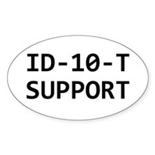 ID-10-T support Oval Decal