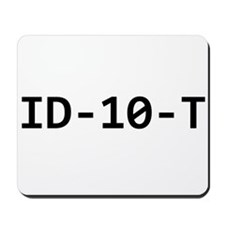 ID-10-T Mousepad