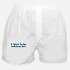 Didn't Retire Professional Morfar Boxer Shorts