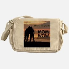 You're the greatest mom wow! Messenger Bag