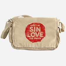 Hate the Sin, Love the Sinner Messenger Bag