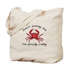 IM ALREADY CRABBY Tote Bag
