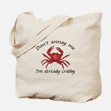 IM ALREADY CRABBY Tote Bag