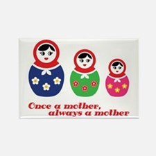 Once a mother, always a mother Magnets