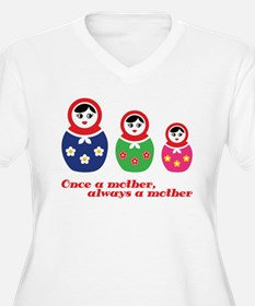 Once a mother, always a mother Plus Size T-Shirt