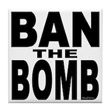 Ban The Bomb Tile Coaster