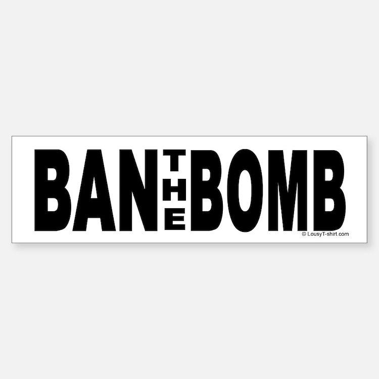 Ban The Bomb Bumper Bumper Bumper Sticker