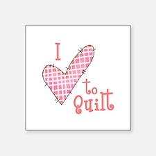 I LOVE TO QUILT Sticker