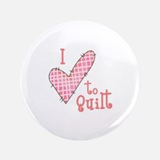 I LOVE TO QUILT Button