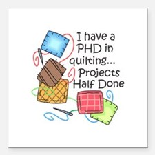 """PHD IN QUILTING Square Car Magnet 3"""" x 3"""""""