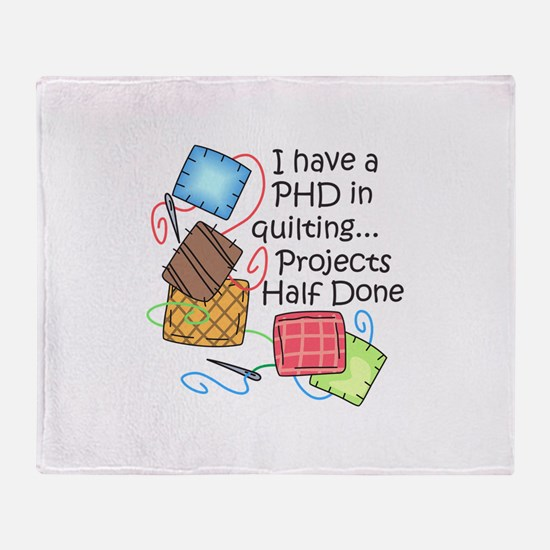 PHD IN QUILTING Throw Blanket