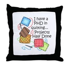 PHD IN QUILTING Throw Pillow