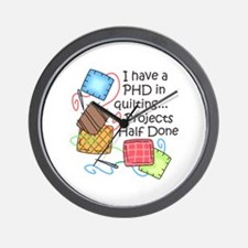 PHD IN QUILTING Wall Clock