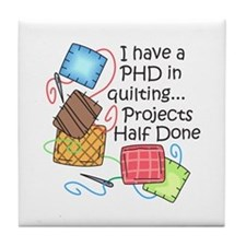 PHD IN QUILTING Tile Coaster