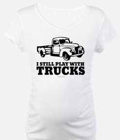 I Still Play With Trucks Shirt