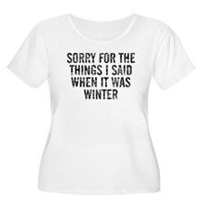 Sorry For The Things I Said When Plus Size T-Shirt