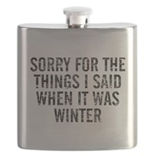 Sorry For The Things I Said When It Was Wint Flask