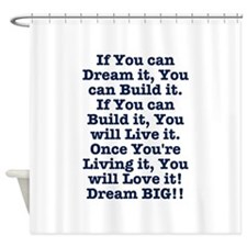 Dream, Build, Live, Love Shower Curtain