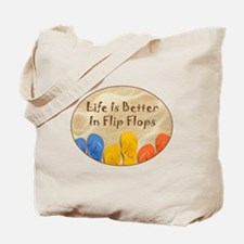 LIFE IS BETTER... Tote Bag